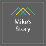 Mike's Story